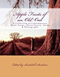 Apple Fruits of an Old Oak: A Collection of Contemporary Short Poems, Micro-Poetry, Haiku & Photography