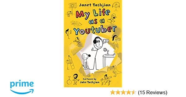 My Life as a Youtuber (The My Life series): Janet Tashjian ...