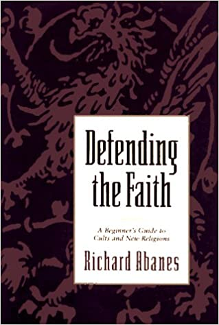 Defending the Faith: A Beginners Guide to Cults and New Religions