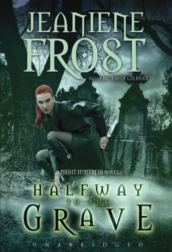 Halfway to the Grave (A Night Huntress Novel, Book 1) by Brand: Blackstone Audio, Inc.
