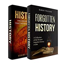 History: 2 Manuscripts - Forgotten History, The Greatest Empires That Defined Our World (Ancient Events)