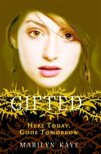 Here Today, Gone Tomorrow (Gifted #3)