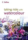 Taking Risks With Watercolour.