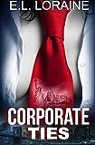 Corporate Ties, E. L. Loraine, 1494939525
