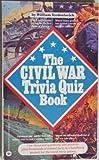 The Civil War Trivia Quiz Book, William Terdoslavich, 0446325236
