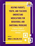 Helping Parents, Youth, and Teachers Understanding Medications for Behavioral and Emotional Problems : A Resource Book of Medication Information Handouts, Tami Benton, 0880487941