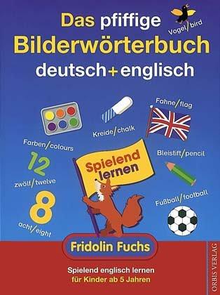 Das pfiffige Bildwörterbuch Deutsch - Englisch