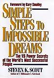 Simple Steps to Impossible Dreams, Steve Scott, 0684848686