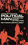 Political Man : The Social Bases of Politics, Lipset, Seymour Martin, 0801825229