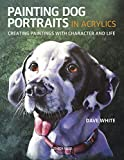 Painting Dog Portraits in Acrylics: Creating