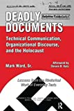 Deadly Documents: Technical Communication, Organizational Discourse, and the Holocaust: Lessons from the Rhetorical Work of Everyday Texts (Baywood's Technical Communications)