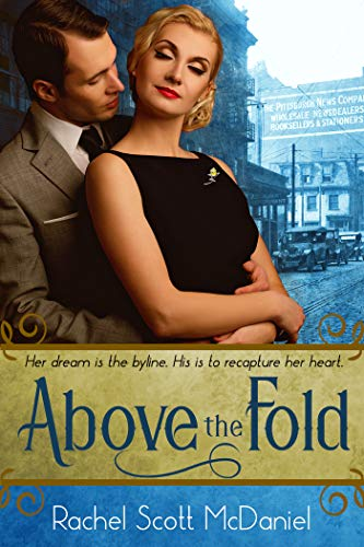 Above the Fold by [McDaniel, Rachel Scott]