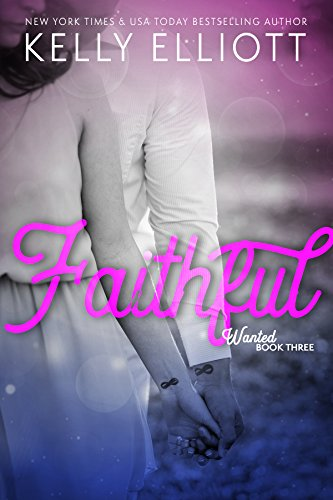 Faithful wanted series book 3 kindle edition by kelly elliott faithful wanted series book 3 by elliott kelly fandeluxe Image collections