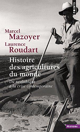 Histoire des agricultures du monde : Du néolithique à la crise contemporaine (Points Histoire)