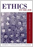 Ethics on the Job: Cases and Strategies