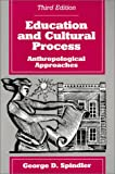 Education and Cultural Process : Anthropological Approaches, , 088133958X
