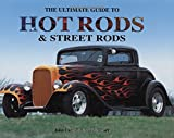 The Ultimate Guide to Hot Rods & Street Rods