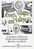 Rivers, Villages and Valleys: A Journey Through North East Somerset, Bristol and Bath (Walkabout)