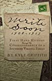 Write Soon: 1908-1915 First Hand History through the Correspondence of a Southern Virginia Family