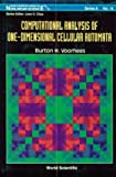 Computational Analysis of One-Dimensional Cellular Automata, Voorhees, Burton H., 9810222211