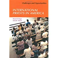 INTERNATIONAL PRIESTS IN AMERICA: Bringing International Priests to America: Challenges And Opportunities