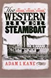 img - for The Western River Steamboat (Ed Rachal Foundation Nautical Archaeology Series) book / textbook / text book