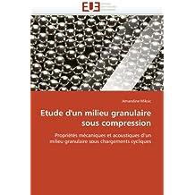 Etude d'un milieu granulaire sous compression: Propriétés mécaniques et acoustiques d'un milieu granulaire sous chargements cycliques