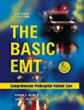 The Basic EMT : Comprehensive Pre-Hospital Patient Care, McSwain, Norman E., 0815146477