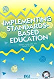 Implementing Standards-Based Education, Marzano, Robert J. and Kendall, John S., 0810620723