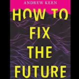 #10: How to Fix the Future