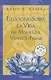 Lecciones Sobre la Vida Del Monje Que Vendio Su Ferrari, Robin S. Sharma, 0307274306
