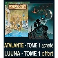 2 BD pour le prix d'1 : Atalante, tome 1 + Luuna, tome 1