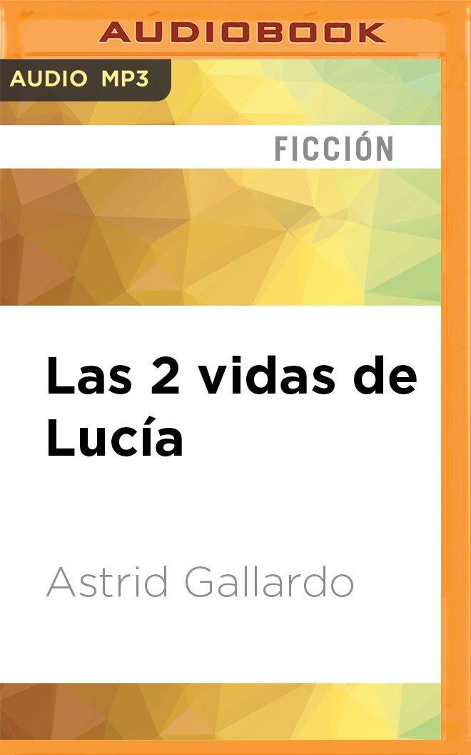 Read Online Las 2 vidas de Lucía (Spanish Edition) pdf epub