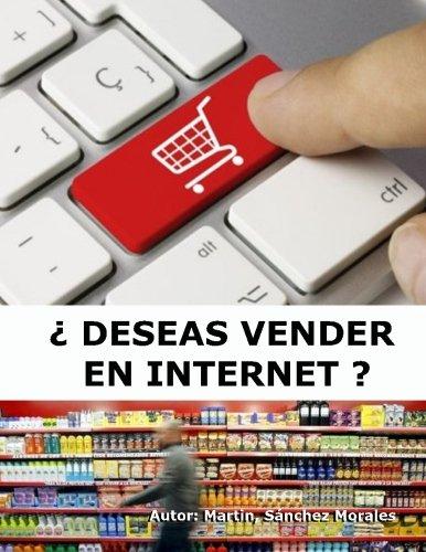¿ Deseas vender en Internet ? (Spanish Edition) [Prof Martin Sanchez Morales msm] (Tapa Blanda)