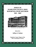 Index of Hamilton County, Ohio Reported Court Records 1841 - 1869