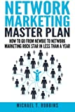 img - for Network Marketing Master Plan: How to Go From Newbie to Network Marketing Rock Star in Less Than a Year book / textbook / text book