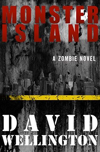 Monster Island: A Zombie Novel (The Monster Island Book 1)