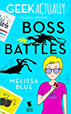 Boss Battles (Geek Actually Season 1 Episode 3)
