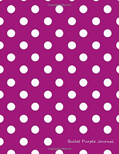 Read Online Bullet Purple Journal: Bullet Grid Journal Purple Polka Dots, Extra Large (8.5 x 11), 150 Dotted Pages, Medium Spaced, Soft Cover (Vintage Dot Grid Journal XL) (Volume 8) pdf epub