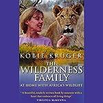 The Wilderness Family | Kobie Kruger