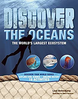 Discover the Oceans: The Worlds Largest Ecosystem by [Berkenkamp, Lauri]