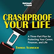 Crashproof Your Life: A Three-Part Plan for Protecting Your Career, Finances, and Life | Thomas Schweich