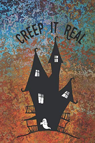 The Real Tradition Of Halloween (Creep It Real: Halloween Notebook Journal. Spooky Haunted House Complete With Resident Ghost. 6 x)