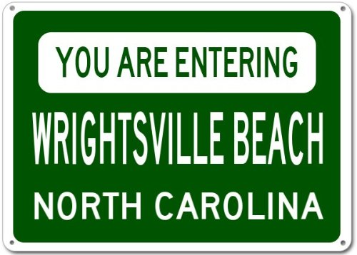 You Are Entering WRIGHTSVILLE BEACH, NORTH CAROLINA City