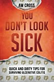 img - for You Don't Look Sick: Quick and Dirty Tips for Surviving Ulcerative Colitis book / textbook / text book