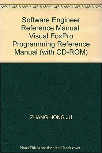 Software Engineer Reference Manual: Visual FoxPro Programming ...
