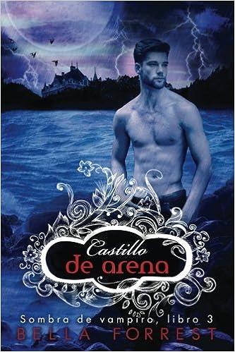 Sombra de vampiro 3: Castillo de arena: Volume 3: Amazon.es: Bella Forrest: Libros