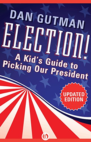 Election!: A Kid's Guide to Picking Our President