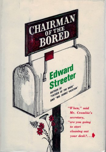 Chairman Of The Bored by Edward Streeter