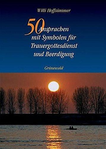 50 Ansprachen mit Symbolen für Trauergottesdienst und Beerdigung